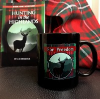 """Hunting in the Highlands """"For Freedom"""" Mug"""